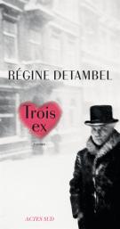 Trois ex - Régine Detambel