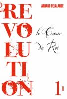 lisez le premier chapitre de Révolution - Tome 1 Le cœur du roi (parution le 2017-03-29)
