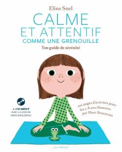 Calme et attentif comme une grenouille  - Ton guide de sérénité                de Éline Snel