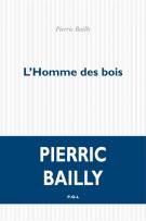 L'homme des bois - Pierric Bailly