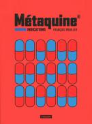 Métaquine - Tome 1 Indications - François Rouiller