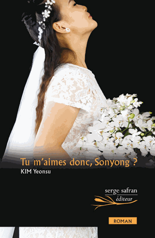 Tu m'aimes donc, Sonyong ? de Kim Yeonsu