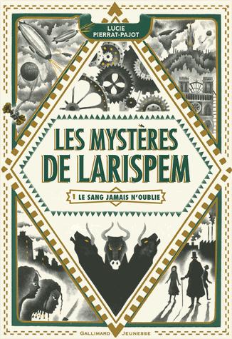 Les mystères de Larispem - Tome 1 : Le sang jamais n'oublie de Lucie Pierrat-Pajot