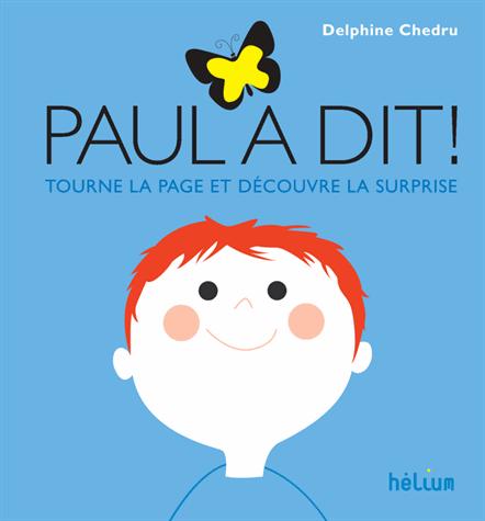 Paul a dit !  - Tourne la page et découvre la surprise             de Delphine Chedru