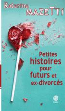 lisez le premier chapitre de Petites histoires pour futurs et ex-divorcés (parution le 2017-05-03)