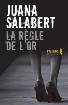La règle de l'or - Juana Salabert