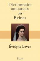lisez le premier chapitre de Dictionnaire amoureux des reines (parution le 2017-06-01)