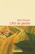 L'art de perdre - Alice Zeniter