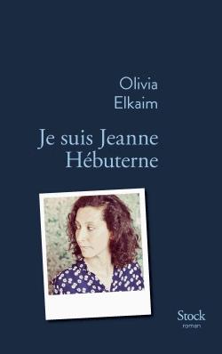 Je suis Jeanne Hébuterne de Olivia Elkaim