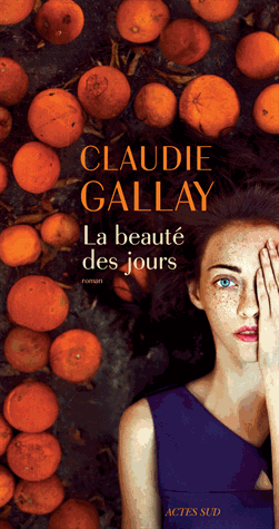 La beauté des jours de  Claudie Gallay