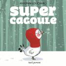Super cagoule - Antonin Louchard