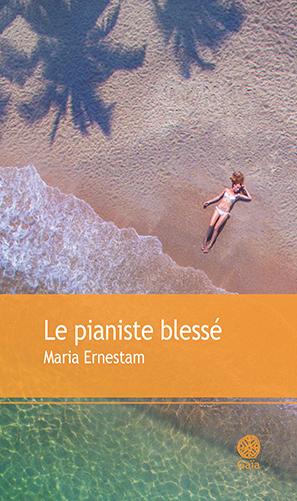 Le pianiste blessé de Maria  Ernestam