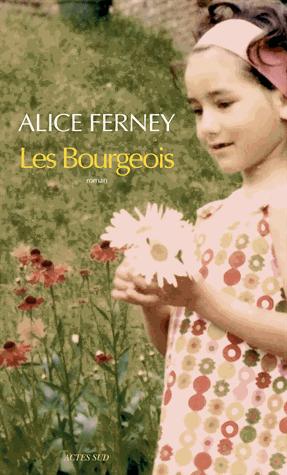 Les bourgeois de Alice Ferney
