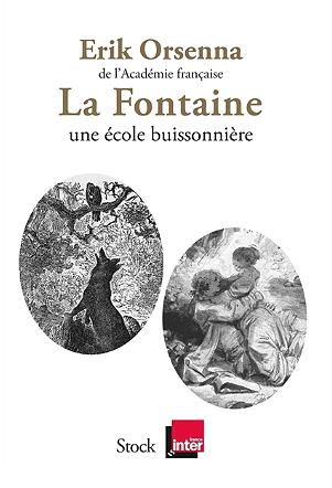La Fontaine - Une école buissonnière de Erik Orsenna
