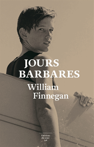 Jours barbares  - Une vie de surf de William Finnegan