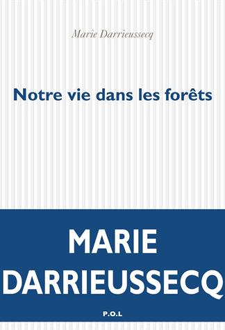 Notre vie dans les forêts de Marie Darrieussecq