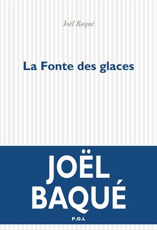 La fonte des glaces de Joël Baqué