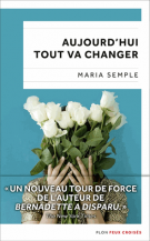 lisez le premier chapitre de Aujourd'hui tout va changer (parution le 2017-05-11)