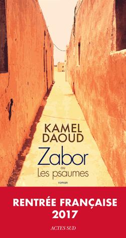 Zabor ou Les psaumes de Kamel Daoud