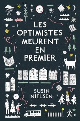Les optimistes meurent en premier de Susin Nielsen