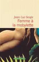 Femme à la mobylette - Jean-Luc Seigle