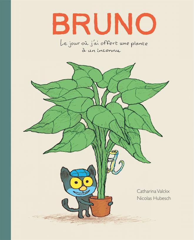 Bruno - Le jour où j'ai offert une plante à un inconnu  de Catharina Valckx