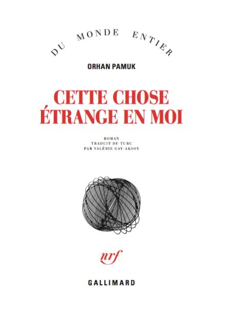 Cette chose étrange en moi de Orhan Pamuk