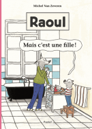 Raoul - Mais c'est une fille ! - Michel  Van Zeveren