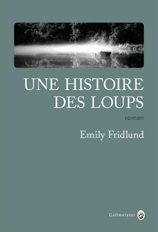 Une histoire des loups de Emily Fridlund