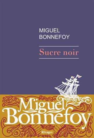 Sucre noir de Miguel Bonnefoy
