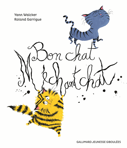Bon chat, méchant chat de Yann Walcker