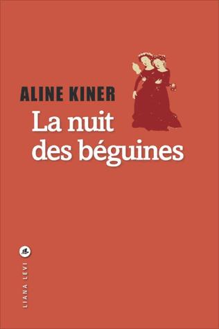 La nuit des béguines de Aline Kiner
