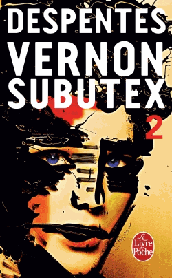 Vernon Subutex - Tome 2 de Virginie Despentes