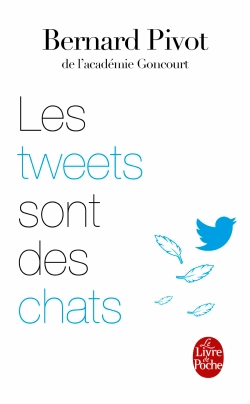 Les tweets sont des chats de Bernard Pivot