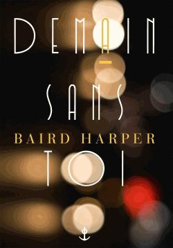 Demain sans toi de Baird Harper