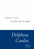 Une fille dans la jungle - Delphine Coulin