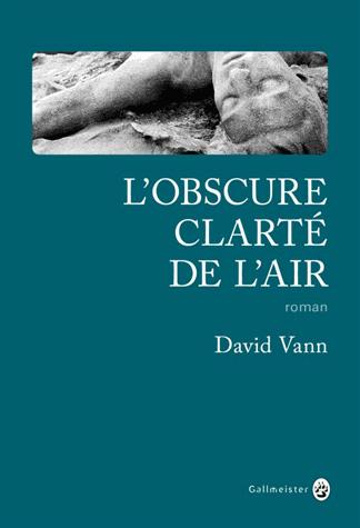 L'obscure clarté de l'air de David Vann