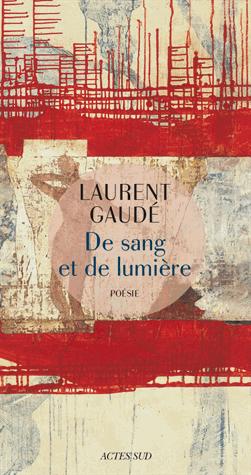 De sang et de lumière de Laurent Gaudé
