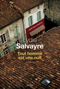 Tout homme est une nuit de Lydie  Salvayre