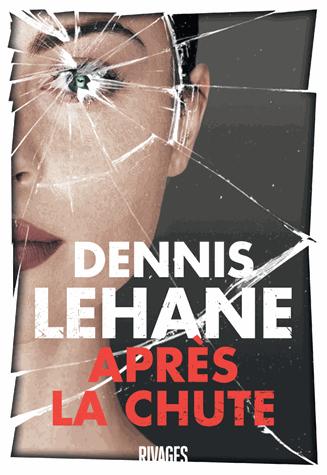 Après la chute de Dennis  Lehane