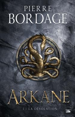Arkane Tome 1 - La désolation           de Pierre Bordage