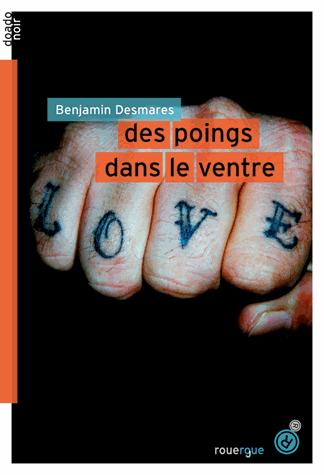 Des poings dans le ventre de Benjamin Desmares