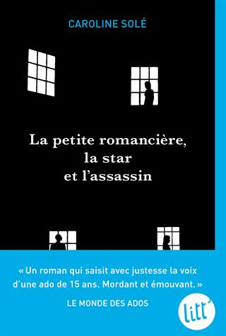 La petite romancière, la star et l'assassin de Caroline Solé