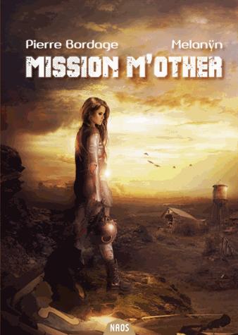 Mission M'other de Pierre Bordage