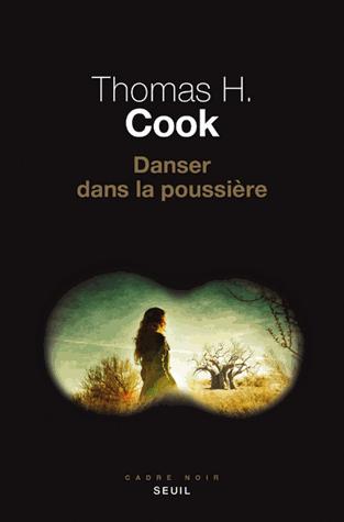 Danser dans la poussière de Thomas H. Cook