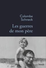 Les guerres de mon père de Colombe Schneck