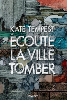 Ecoute la ville tomber de Kate Tempest