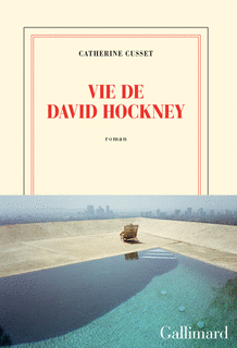 Vie de David Hockney de Catherine Cusset