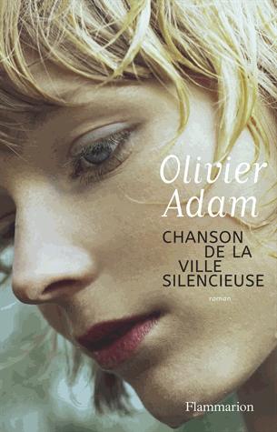 Chanson de la ville silencieuse de Olivier Adam