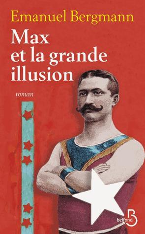 Max et la grande illusion de Emanuel Bergmann